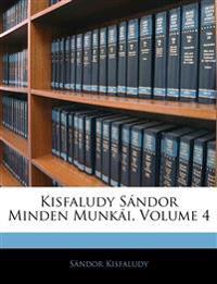 Kisfaludy Sándor Minden Munkái, Volume 4