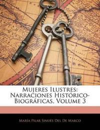 Mujeres Ilustres: Narraciones Histórico-Biográficas, Volume 3