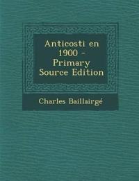 Anticosti En 1900 - Primary Source Edition