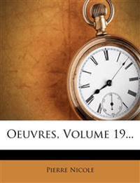 Oeuvres, Volume 19...