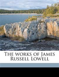 The works of James Russell Lowell Volume 4