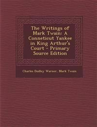 The Writings of Mark Twain: A Conneticut Yankee in King Arthur's Court