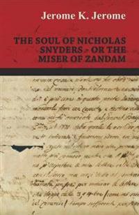 The Soul of Nicholas Snyders - Or the Miser of Zandam