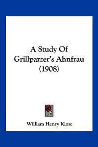 A Study of Grillparzer's Ahnfrau