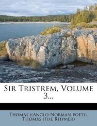 Sir Tristrem, Volume 3...