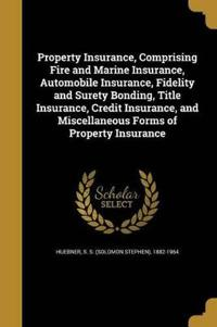 PROPERTY INSURANCE COMPRISING