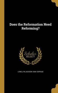 DOES THE REFORMATION NEED REFO