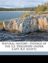 Natural history : [voyage of the S.S. Discovery under Capt. R.F. Scott] Volume 6