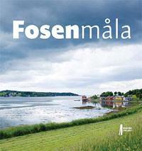 Fosenmåla - Kristin Melum Eide, Arnold Dalen, Tor Erik Jenstad, Ola Stemshaug | Inprintwriters.org