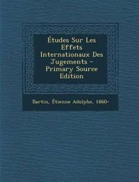 Études Sur Les Effets Internationaux Des Jugements