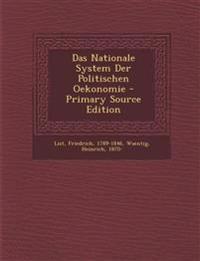 Das Nationale System Der Politischen Oekonomie - Primary Source Edition