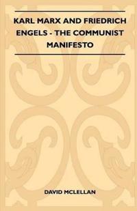 Karl Marx And Friedrich Engels - The Communist Manifesto