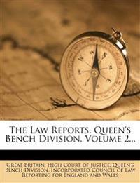 The Law Reports. Queen's Bench Division, Volume 2...