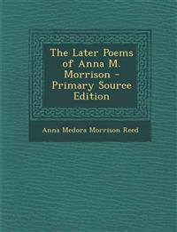The Later Poems of Anna M. Morrison