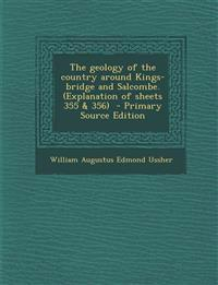 Geology of the Country Around Kings-Bridge and Salcombe. (Explanation of Sheets 355 & 356)