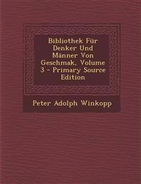 Bibliothek Für Denker Und Männer Von Geschmak, Volume 3