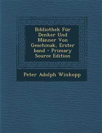 Bibliothek Für Denker Und Männer Von Geschmak, Erster band - Primary Source Edition