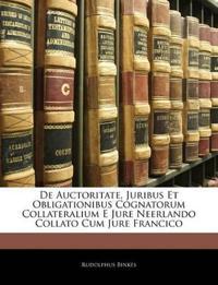 De Auctoritate, Juribus Et Obligationibus Cognatorum Collateralium E Jure Neerlando Collato Cum Jure Francico