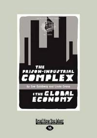 The Prison-Industrial Complex: The Global Economy (Large Print 16pt)