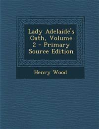 Lady Adelaide's Oath, Volume 2