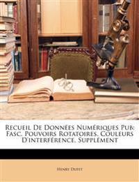 Recueil De Données Numériques Pub: Fasc. Pouvoirs Rotatoires. Couleurs D'interférence. Supplément
