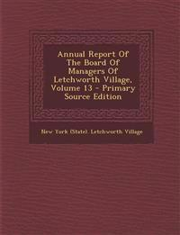 Annual Report Of The Board Of Managers Of Letchworth Village, Volume 13 - Primary Source Edition