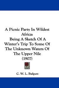 A Picnic Party in Wildest Africa