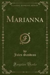 Marianna (Classic Reprint)
