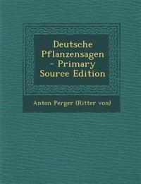 Deutsche Pflanzensagen - Primary Source Edition