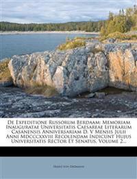 De Expeditione Russorum Berdaam: Memoriam Inauguratae Universitatis Caesareae Literarum Casanensis Anniversariam D. V Mensis Julii Anni Mdcccxxviii Re