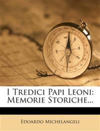 I Tredici Papi Leoni: Memorie Storiche...