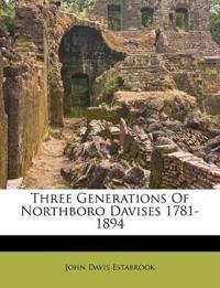 Three Generations Of Northboro Davises 1781-1894