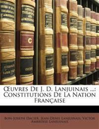 Œuvres De J. D. Lanjuinais ...: Constitutions De La Nation Française