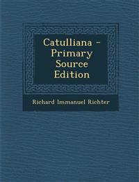 Catulliana - Primary Source Edition
