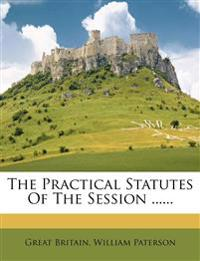 The Practical Statutes Of The Session ......