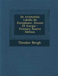 de Aristotelis Libello de Xenophane, Zenone Et Gorgia