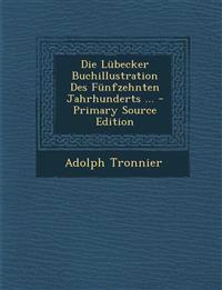 Die Lubecker Buchillustration Des Funfzehnten Jahrhunderts ...
