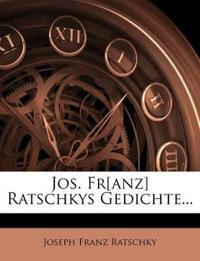 Jos. Fr[anz] Ratschkys Gedichte...