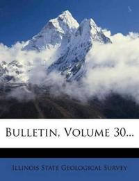 Bulletin, Volume 30...