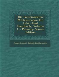 Die Forstinsekten Mitteleuropas: Ein Lehr- Und Handbuch, Volume 1
