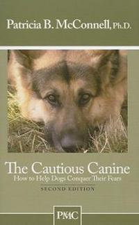 The Cautious Canine: How to Help Dogs Conquer Their Fears