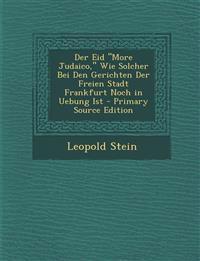 """Der Eid """"More Judaico,"""" Wie Solcher Bei Den Gerichten Der Freien Stadt Frankfurt Noch in Uebung Ist"""