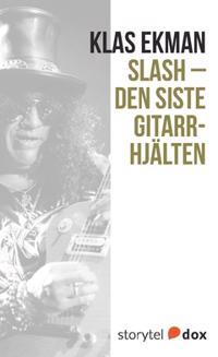 Slash - Den siste gitarrhjälten