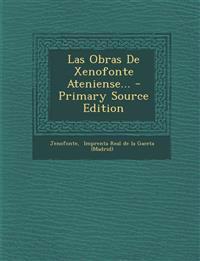 Las Obras De Xenofonte Ateniense... - Primary Source Edition