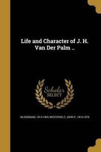 LIFE & CHARACTER OF J H VAN DE