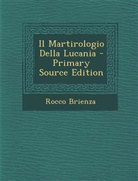 Il Martirologio Della Lucania - Primary Source Edition