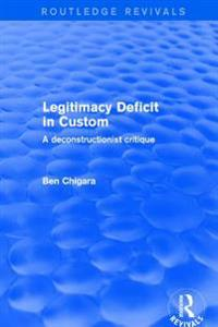 Revival: Legitimacy Deficit in Custom: Towards a Deconstructionist Theory (2001)