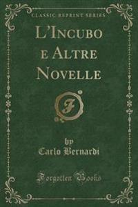 L'Incubo e Altre Novelle (Classic Reprint)