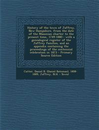 History of the town of Jaffrey, New Hampshire, from the date of the Masonian charter to the present time, 1749-1880 : with a genealogical register of