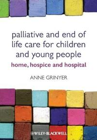 Palliative and End of Life Care for Children and Young People: Home, Hospice and Hospital